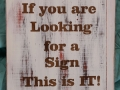 If you are looking for a sign ..